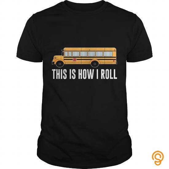 relaxed-this-is-how-i-roll-school-bus-driver-t-shirt-limted-edition-tee-shirts-sayings-men