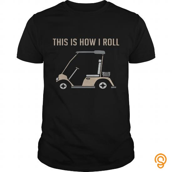 standard-this-is-how-i-roll-golf-cart-funny-golfers-t-shirt-limted-edition-t-shirts-sayings-women