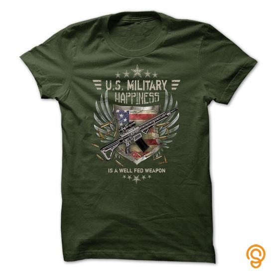 form-fitting-military-t-shirt-us-military-happiness-is-a-well-fed-weapon-tee-shirts-sayings