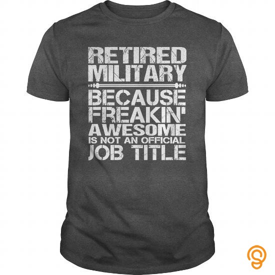 style-awesome-tee-for-retired-military-t-shirts-sayings-and-quotes