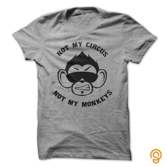 classic-not-my-circus-not-my-monkeys-tee-shirts-printing