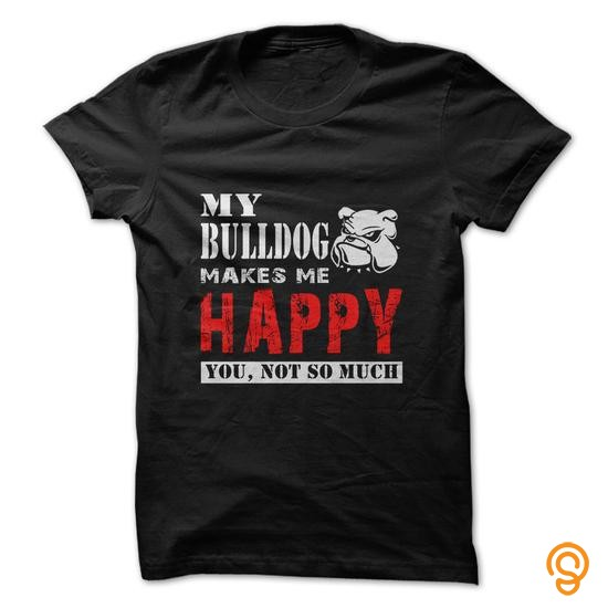 extra-sizes-my-bulldog-makes-me-happy-t-shirts-for-sale