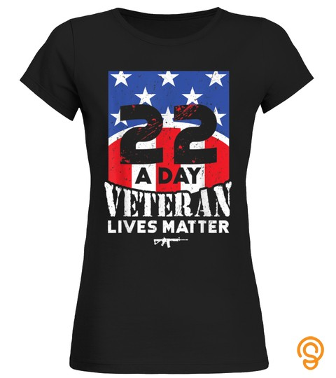 22 Day Veteran Lives Matter T Shirt Suicide Awareness T Shirt