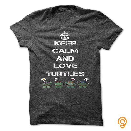 practical-keep-calm-and-love-turtles-hot-t-shirts-graphic