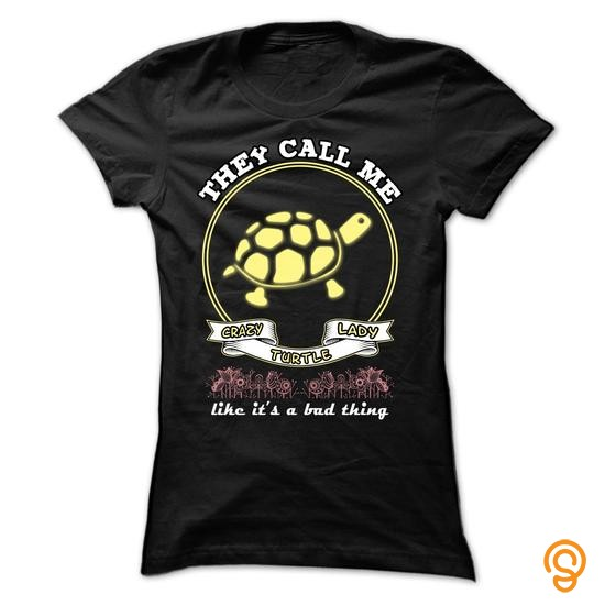 Comfortable They call me crazy Turtle lady  0815 Tee Shirts Wholesale