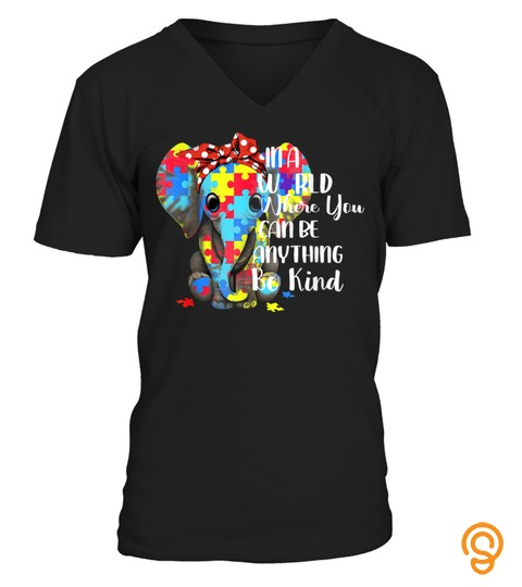 Autism Awareness Day Elephant Can Be Anything Be Kind Gift T Shirt