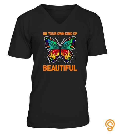 Butterfly Shirt Be Your Own Kind Of Beautiful Insect Tshirt   Hoodie   Mug (Full Size And Color)