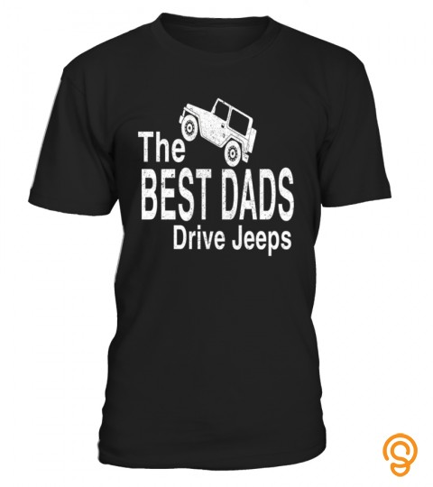 The Best Dads Drive Jeeps T Shirt