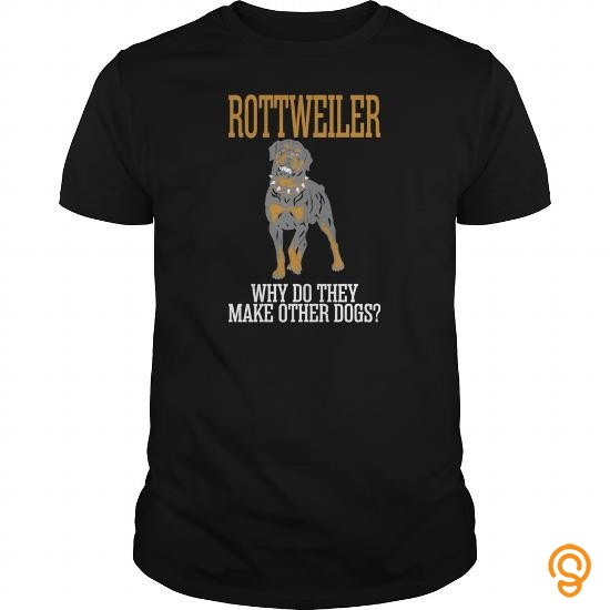 form-fitting-rottweiler-why-do-they-make-other-dogs-mens-t-shirt-tee-shirts-sayings-and-quotes