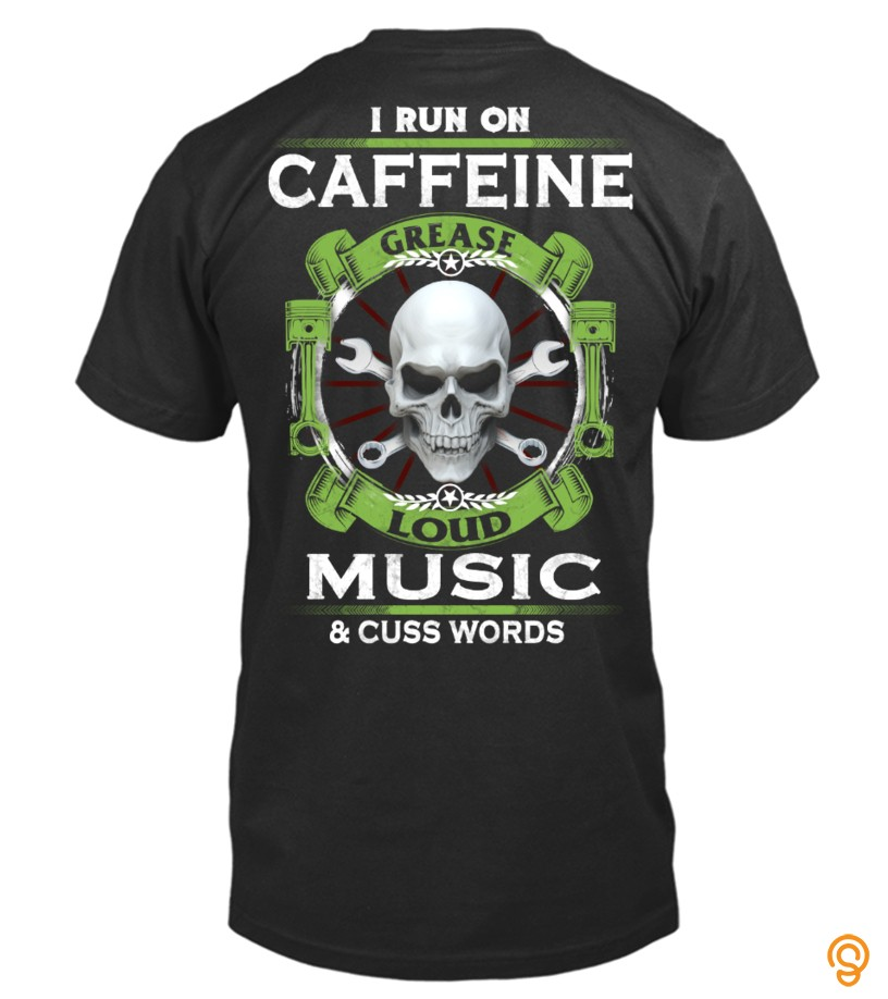 state-of-the-art-i-run-on-caffeine-grease-loud-music-cuss-words-t-shirt-tee-shirts-clothing-brand
