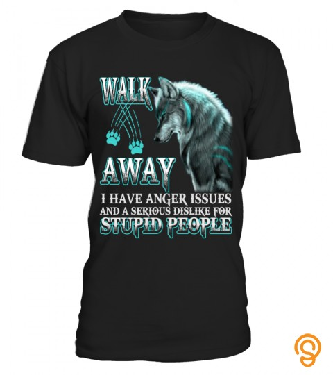 Walk Away... I Have Anger Issues 2...