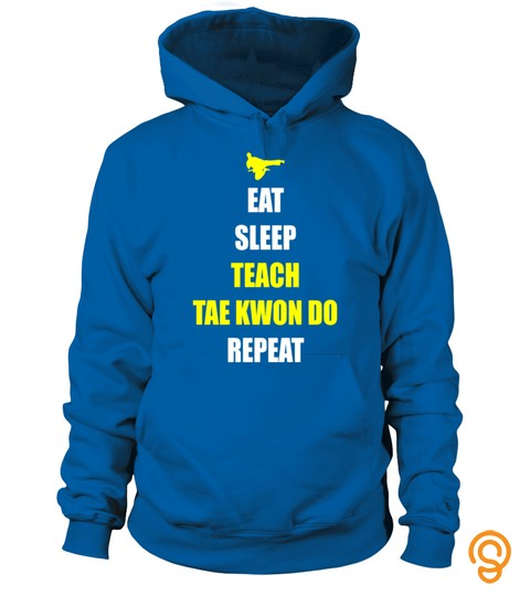 Tae Kwon Do Teacher Eat/sleep/repeat Men Women T Shirt