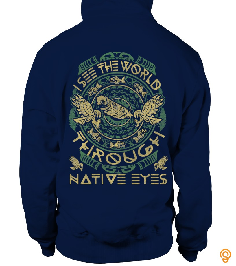 mens-womens-i-see-the-world-through-native-eyes-tee-shirts-saying-ideas