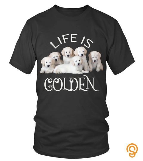 Dog Tshirt   Life Is Golden Retriever Hoodie Sweatshirt For Dog Lovers