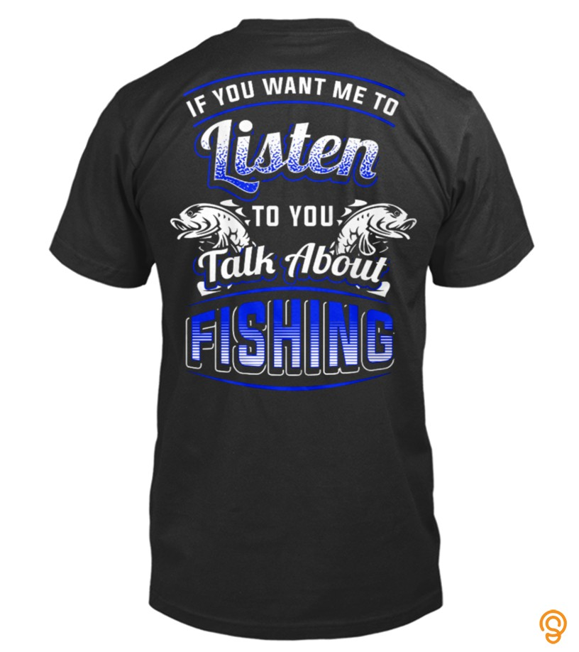 Essential Talk About Fishing Tee Shirts Sayings Women