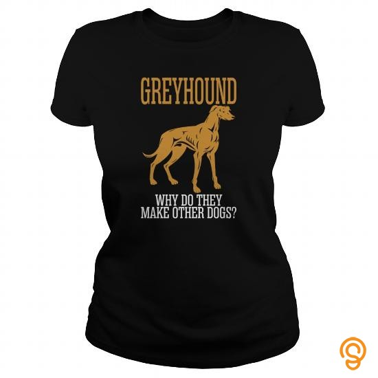 ergonomic-greyhound-why-do-they-make-other-dogs-tee-shirts-apparel