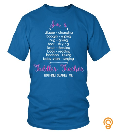 """i'm A Toddler Teacher"" Funny Teacher T Shirt"