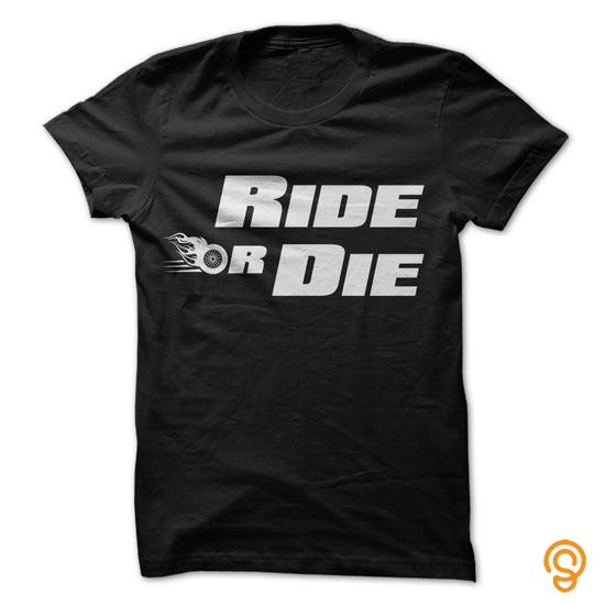Efficient Ride Or Die T Shirts For Adults