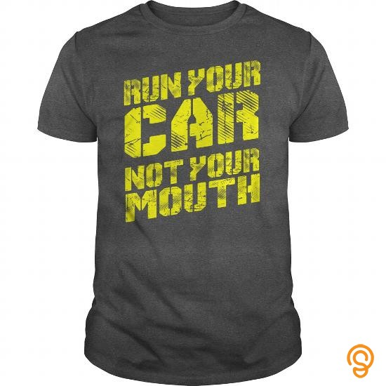 active-run-your-car-not-your-mouth-tee-shirts-clothes