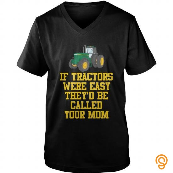 innovative-tractors-t-shirt-if-tractors-were-easy-theyd-be-called-your-mom-t-shirts-sayings-men