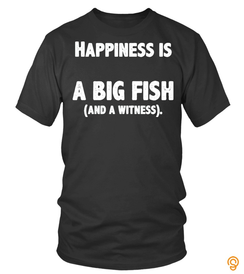 Happiness Fishing T Shirt
