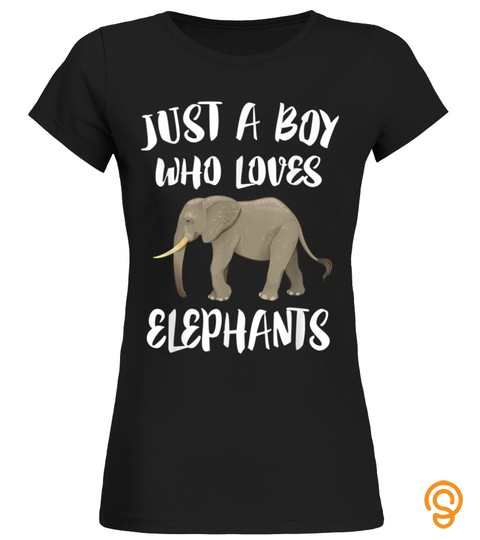 Just A Boy Who Loves Elephants T Shirt Elephant Lover Gift