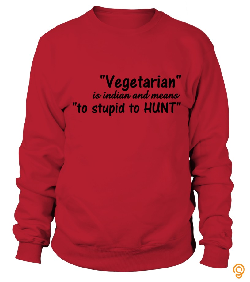 Vegetarians Are Too Stupid To Hunt