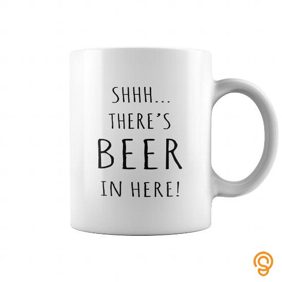 Clothes ShhTheres BEER in here Beer lovers 11OZ White Ceramic coffee mug Coffee Mugs Tea Cups T Shirts Ideas