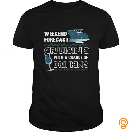 39b6f6758b Funny Drink Lover T Shirt Weekend Forecast Cruising Gift Apparel T ...