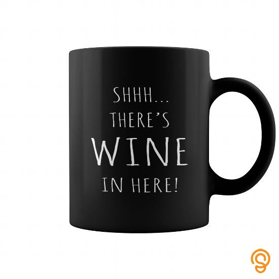 Beautiful ShhTheres WINE in here Funny mug design 11OZ Black Ceramic coffee mug Coffee Mugs Tea Cups Tee Shirts Shirts Ideas