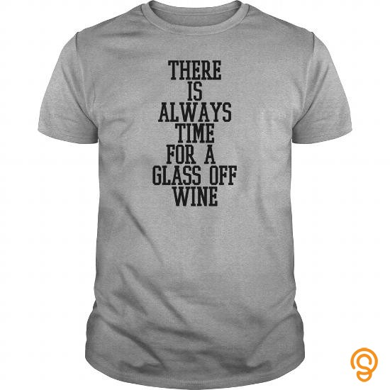 Fancy There is always time for a glass of wine Women's T Shirts   Women's T Shirt T Shirts Graphic