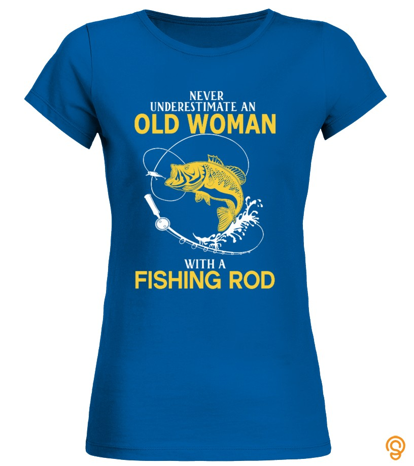 Adjustable Old Woman With A Fishing Rod T Shirts Buy Now