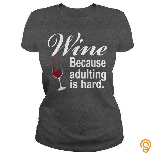 consumer-wine-because-adulting-is-hard-tee-shirts-clothing-company
