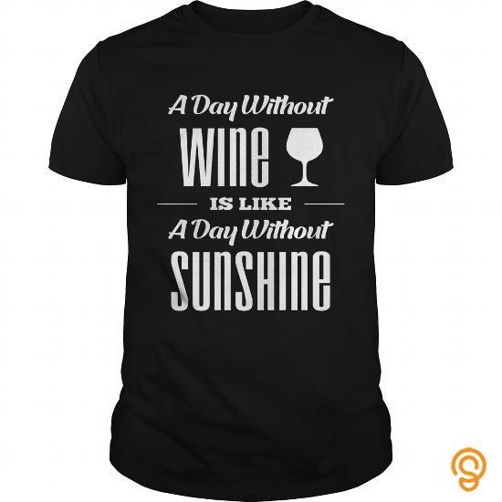 Funny Wine T Shirt Funny Sunshine Apparel Tee Tee Shirts Gift