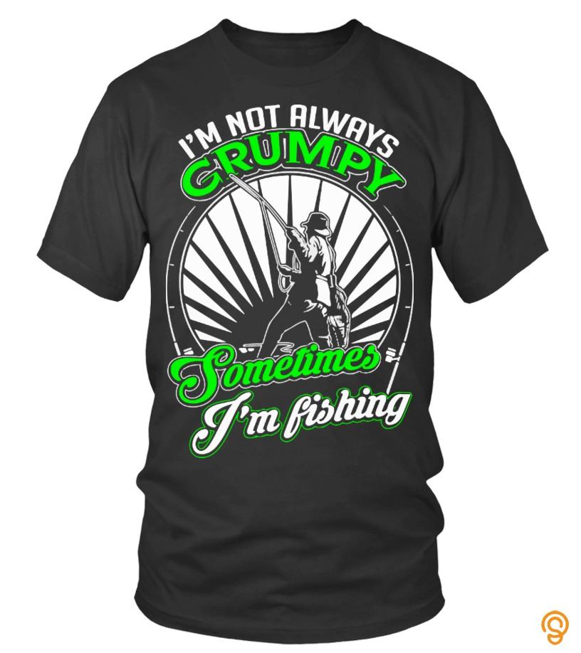 Personalised Funny Grumpy Fishing Tee Shirts Saying Ideas