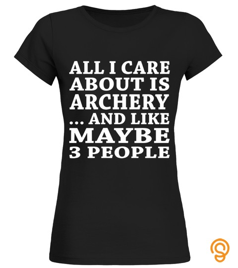 Archer Archery Bow Arrow Shoot Shooting Hunting Sport T Shirt