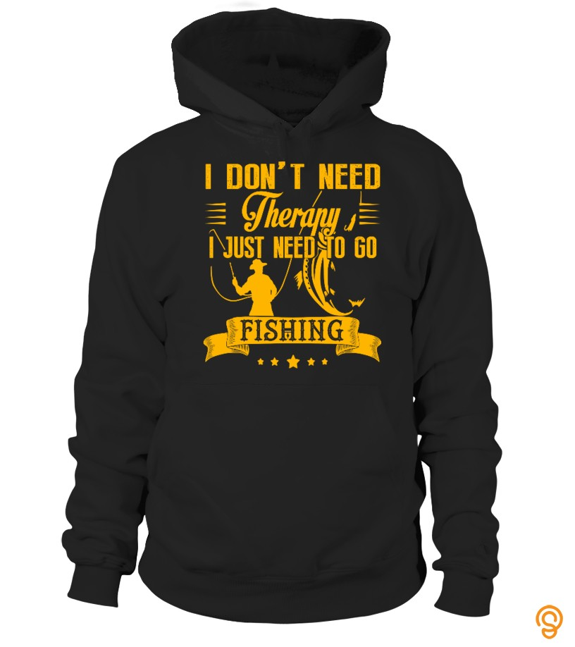I Just Need To Go Fishing Tshirt