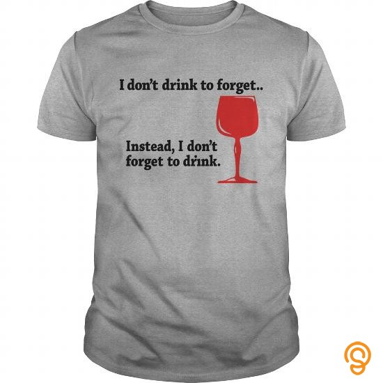 individual-style-i-dont-drink-to-forget-t-shirts-material