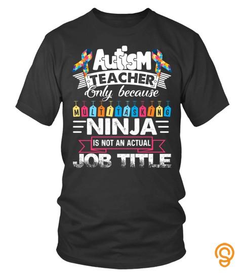 Autism Teacher Only Because Multitasking Ninja Not An Actual Job Title