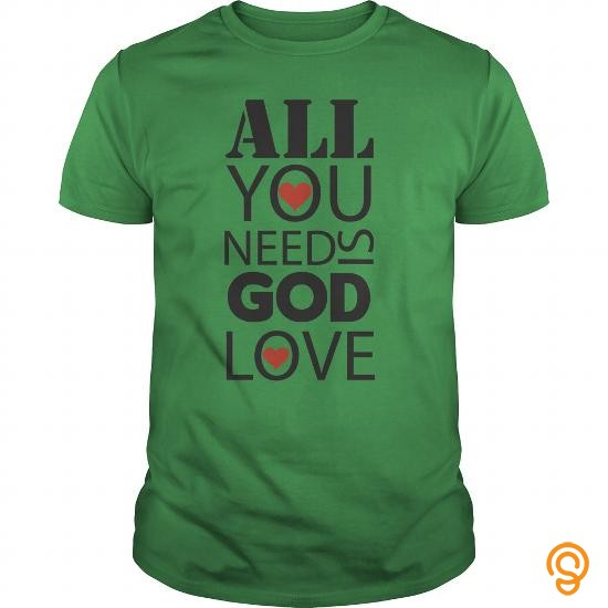 Cheery ALL YOU NEED IS GOD LOVE TEE T Shirts Ideas