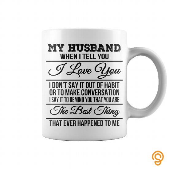 custom-fit-my-husband-best-thing-ever-happened-to-me-mug-tee-shirts-for-adults