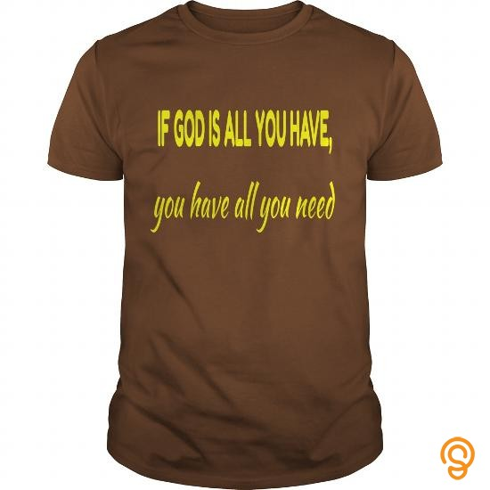individualist-if-god-is-all-you-have-you-have-all-you-need-t-shirts-clothing-company