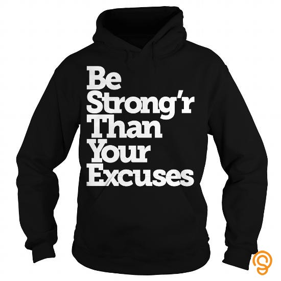 Standard Be Strong'r than your Excuses fitness t shirts T Shirts Review
