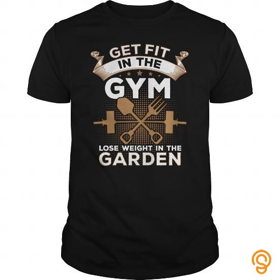 plush-get-fit-in-the-gym-lose-weight-in-the-garden-t-shirts-apparel