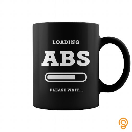 size-loading-abs-please-wait-coffee-mug-t-shirts-sayings-and-quotes