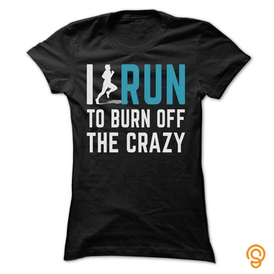 essential-i-run-to-burn-off-the-crazy-tee-shirts-review