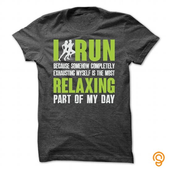 brand-i-run-because-somehow-completely-exhausting-myself-the-most-relaxing-part-of-my-day-tee-shirts-clothing-brand
