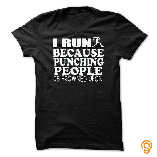funny-i-run-because-punching-people-t-shirts-sayings-and-quotes
