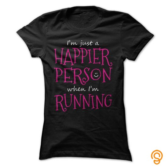 outdoor-wear-im-just-happier-person-when-im-running-t-shirts-printing