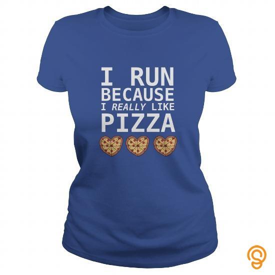 high-performance-i-run-becouse-i-really-like-pizza-tee-shirts-sayings
